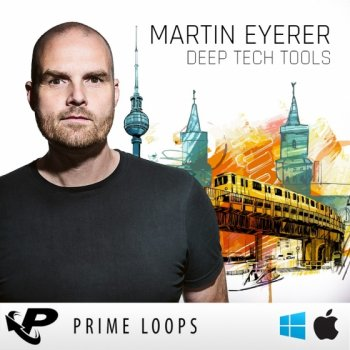Сэмплы Prime Loops - Martin Eyerer Deep Tech Tools
