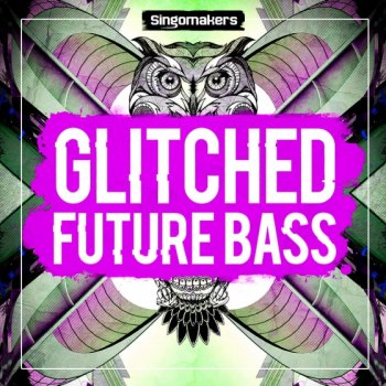 Сэмплы Singomakers Glitched Future Bass