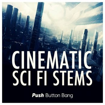 Сэмплы Push Button Bang Cinematic Sci Fi Stems