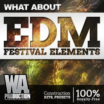 Сэмплы WA Production What About EDM Festival Elements