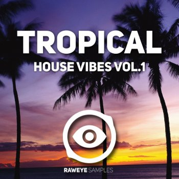 Сэмплы Raweye Samples Tropical House Vibes Vol 1