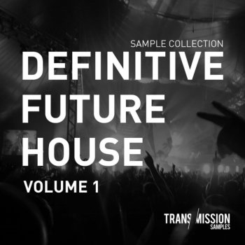 Сэмплы Transmission Samples The Definitive Future House Sample Collection Vol 1