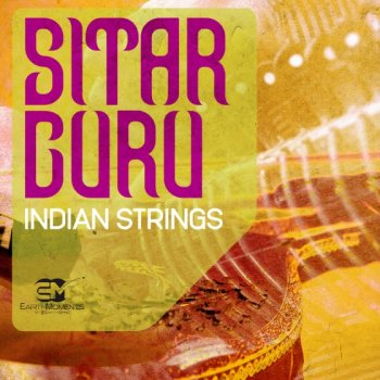 Сэмплы EarthMoments Sitar Guru – Indian Strings