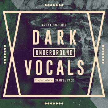 Сэмплы вокала - Loopmasters Dark Underground Vocals