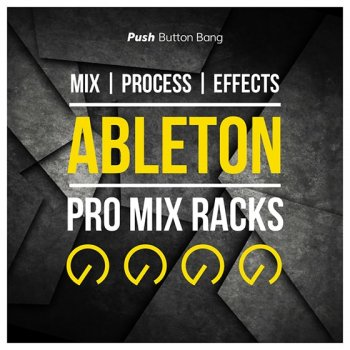 Пресеты Push Button Bang Ableton Pro Mix Racks