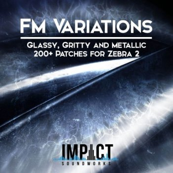 Пресеты Impact Soundworks FM Variations For Zebra 2