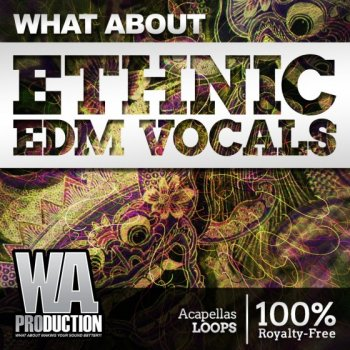 Сэмплы WA Production What About Ethnic EDM Vocals