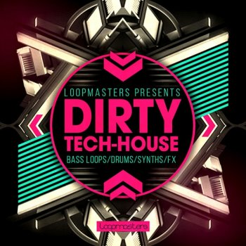 Сэмплы Loopmasters Dirty Tech House