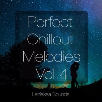 Сэмплы Laniakea Sounds Perfect Chillout Melodies Vol 4