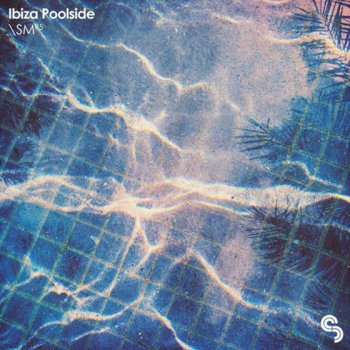 Сэмплы Sample Magic Ibiza Poolside