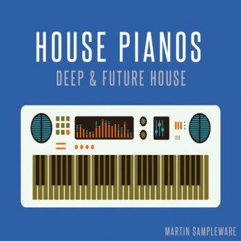 Сэмплы Martin Sampleware House Pianos Deep House And Future
