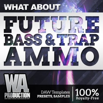 Сэмплы WA Production What About Future Bass And Trap Ammo