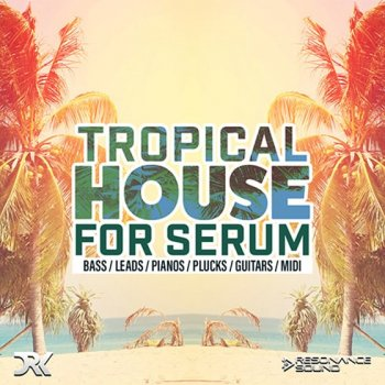 Пресеты Resonance Sound Tropical House for Serum
