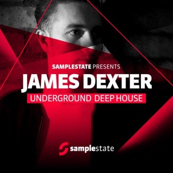 Сэмплы Samplestate James Dexter Underground Deep House