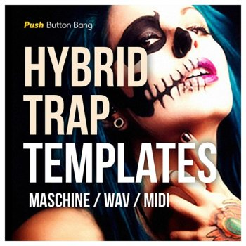 Сэмплы Push Button Bang Hybrid Trap Templates
