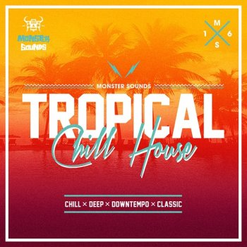 Сэмплы Monster Sounds Tropical Chill House