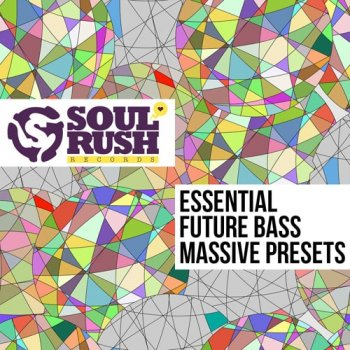 Пресеты Soul Rush Recordings: Essential Future Bass Massive