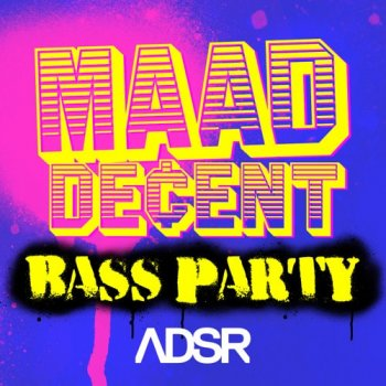 Сэмплы ADSR Sounds MAAD DECENT Bass Party