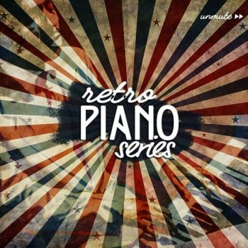 Сэмплы Unmute Retro Piano Series
