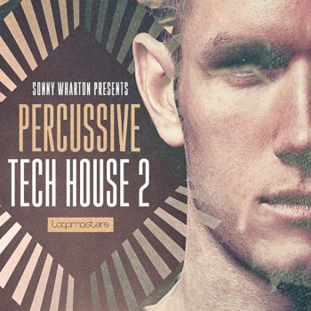 Сэмплы Loopmasters Sonny Wharton Percussive Tech House 2