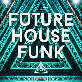 Сэмплы Triad Sounds Future House Funk