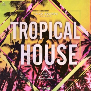 Сэмплы Triad Sounds Tropical House Acapellas