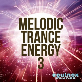 Сэмплы Equinox Sounds Melodic Trance Energy 3