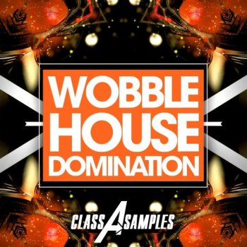 Сэмплы Class A Samples Wobble House Domination