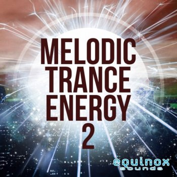 Сэмплы Equinox Sounds Melodic Trance Energy 2