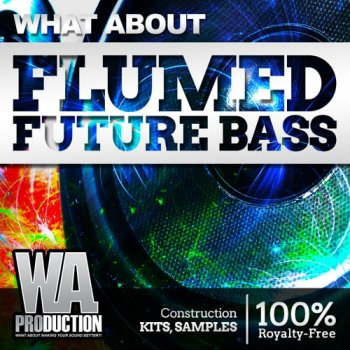 Сэмплы W.A. Production What About: Flumed Future Bass