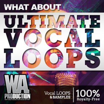Сэмплы W.A. Production What About: Ultimate Vocal Loops