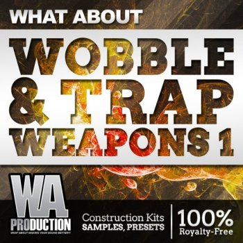Сэмплы W A Production What About Wobble and Trap Weapons