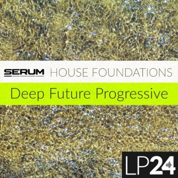 Пресеты LP24 House Foundations For Serum