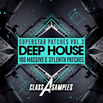 Пресеты Class A Samples Deep House Superstar Patches Vol 3 For Massive and Sylenth1