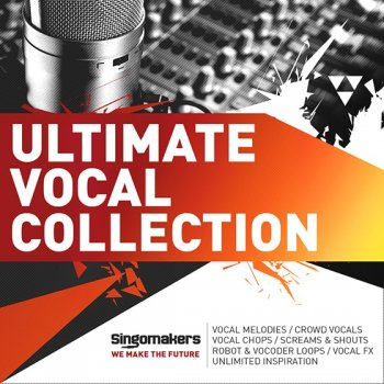 Сэмплы вокала - Singomakers Ultimate Vocal Collection