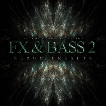 Пресеты Psychoacoustic Vision FX And Bass Vol 2 For Serum