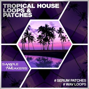 Пресеты Sample Tweakers Tropical House For Serum
