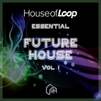 Сэмплы House Of Loop Essential Future House Vol 1