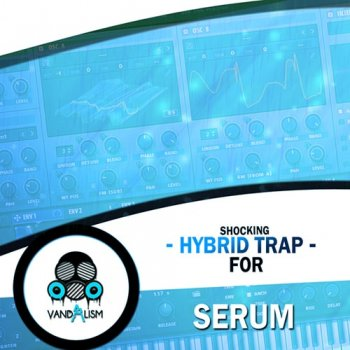 Пресеты Vandalism Shocking Hybrid Trap For Serum