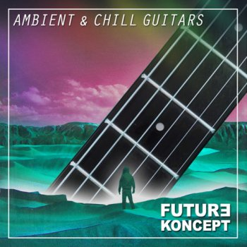 Сэмплы Future Koncept Ambient & Chill Guitars