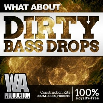 Сэмплы WA Production What About Dirty Bass Drops