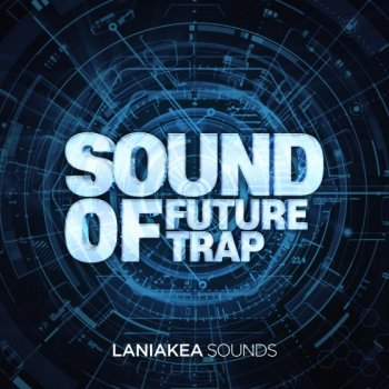 Сэмплы Laniakea Sounds Sound Of Future Trap