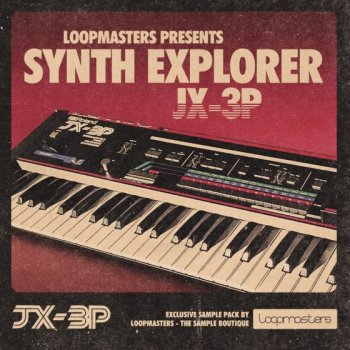Сэмплы Loopmasters Synth Explorer JX3P