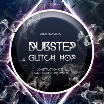 Сэмплы Audio Masters Dubstep And Glitch Hop