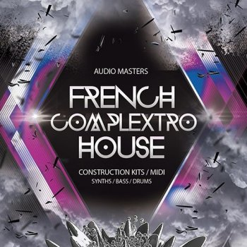 Сэмплы Audio Masters French Complextro House