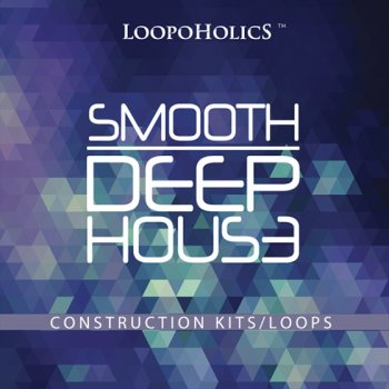 Сэмплы Loopoholics - Smooth Deep House