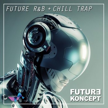 Сэмплы Future Koncept - Future R&B And Chill Trap
