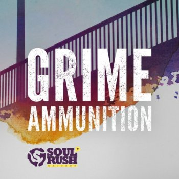 Сэмплы Soul Rush Records Grime Ammunition