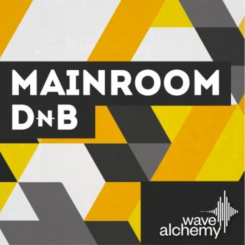 Сэмплы Wave Alchemy - Mainroom Drum and Bass