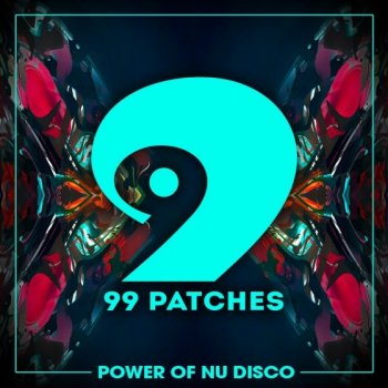 Сэмплы 99 Patches Power Of Nu Disco